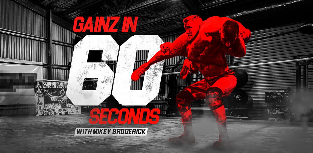Gainz in 60 Seconds